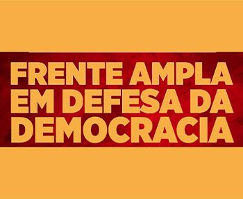 Frente ampla democrática: experiência acumulada e possibilidades atuais